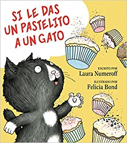 Si le das un pastilito a un gato (Spanish Edition) (Spanish) Hardcover