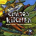 Chato's Kitchen Audiobook by Gary Soto Narrated by Cheech Marin