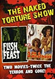 Naked Torture Double Feature (Flesh Feast/3 On A Meat Hook)