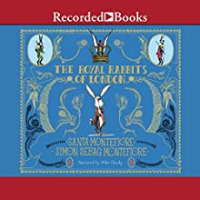 The Royal Rabbits of London Audiobook by Santa Montefiore, Simon Sebag Montefiore Narrated by Mike Grady