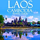 Laos Cambodia Travel Guide: Laos Travel Guide, Cambodia Travel Guide, Two Books in One Hörbuch von  Cambodia Laos Travel Guides Gesprochen von: Kevin Kollins