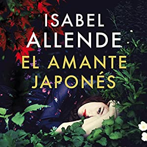 El amante japonés [The Japanese Lover] Audiobook