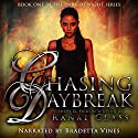 Chasing Daybreak: Dark of Night Book 1 Audiobook by Ranae Glass, Sherry Ficklin Narrated by Bradetta Vines