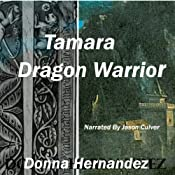 Tamara Dragon Warrior | [Donna Hernandez]