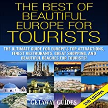 The Best of Beautiful Europe for Tourists 2nd Edition: The Ultimate Guide for Europe's Top Attractions, Finest Restaurants, Great Shopping, and Beautiful Beaches for Tourists! (       UNABRIDGED) by Getaway Guides Narrated by Millian Quinteros