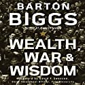 Wealth, War, and Wisdom
