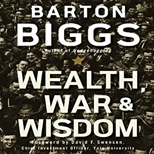 Wealth, War, and Wisdom | [Barton Biggs]