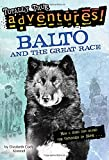 Elizabeth C. Kimmel Balto and the Great Race (A Stepping Stone Book)