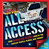 Editors of Time for Kids Magazine Time for Kids All Access: Your Behind-The-Scenes Look at the Coolest People, Places and Things!