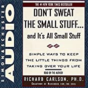 Don't Sweat the Small Stuff, and It's All Small Stuff | [Richard Carlson]