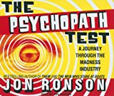 The Psychopath Test: A Journey Through the Madness Industry Jon Ronson