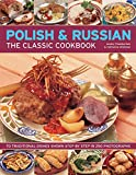 img - for Polish & Russian: The Classic Cookbook: 70 Traditional Dishes Shown Step By Step In 250 Photographs book / textbook / text book