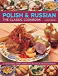 Polish & Russian: The Classic Cookboo...
