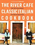 River Cafe Classic Italian Cookbook, The