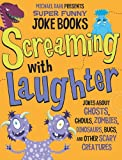 img - for Screaming with Laughter: Jokes About Ghosts, Ghouls, Zombies, Dinosaurs, Bugs, and Other Scary Creatures (Michael Dahl Presents Super Funny Joke Books) book / textbook / text book