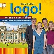 Wahlen und Politik in Deutschland (Logo - Wissen zum Hören) | Diana Peßler, Anja Roth