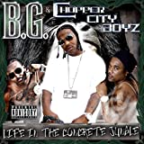 B.G./Chopper City Boyz Life In The Concrete Jungle [Us Import]