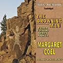 The Drowning Man (       UNABRIDGED) by Margaret Coel Narrated by Andrea Bates