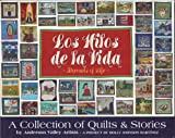 img - for Los Hilos de la Vida, Threads of Life: A Collection of Quilts & Stories book / textbook / text book