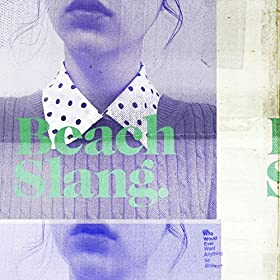 Buy Beach Slang - Who Would Ever Want Anything So Broken? New or Used via Amazon