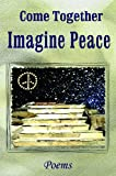 Come Together: Imagine Peace: Poems (Harmony)