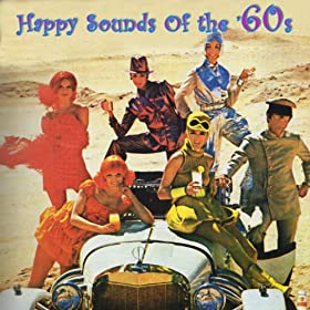 Happy Sounds Of The '60s (Re-Recorded / Remastered Versions)