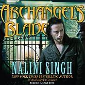 Archangel's Blade: The Guild Hunter Series, Book 4 | [Nalini Singh]