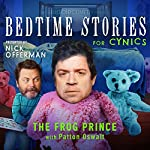 8: The Frog Prince with Patton Oswalt | Nick Offerman,Patton Oswalt,Dave Hill