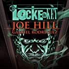 Locke & Key  von Joe Hill, Gabriel Rodriguez Gesprochen von: Haley Joel Osment, Tatiana Maslany, Kate Mulgrew,  full cast