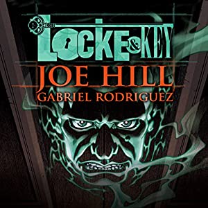 FREE: Locke & Key  by Joe Hill, Gabriel Rodriguez Narrated by Haley Joel Osment, Tatiana Maslany, Kate Mulgrew,  full cast
