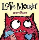 Rachel Bright Love Monster (Love Monster 1)