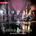 Stress: Detroit Crime, Book 5 (       UNABRIDGED) by Loren D. Estleman Narrated by Ezra Knight