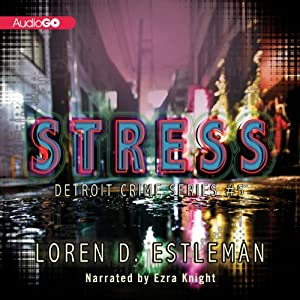 Stress: Detroit Crime, Book 5 | [Loren D. Estleman]