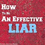 How to Be an Effective Liar | Jonathan Rogers
