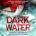 Dark Water: Detective Erika Foster, Book 3 Audiobook by Robert Bryndza Narrated by Jan Cramer