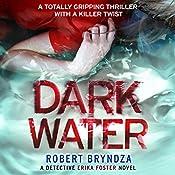 Dark Water: Detective Erika Foster, Book 3 | Robert Bryndza