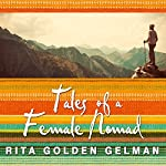 Tales of a Female Nomad: Living at Large in the World | Rita Golden Gelman