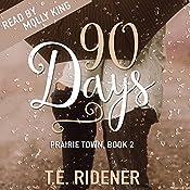 90 Days: Prairie Town, Book 2   T.E. Ridener