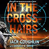 In the Crosshairs: A Sniper Novel | Jack Coughlin, Donald A. Davis