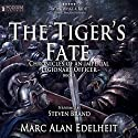 The Tiger's Fate: Chronicles of an Imperial Legionary Officer, Book 3 Audiobook by Marc Alan Edelheit Narrated by Steven Brand