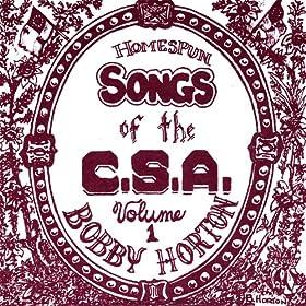 Homespun Songs of the C.S.A., Volume 1