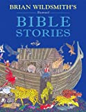 Brian Wildsmith's Illustrated Bible Stories (1595723390) by Brian Wildsmith