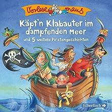 Käpt'n Klabauter im dampfenden Meer und 5 weitere Piratengeschichten Hörbuch von Tobias Bungter Gesprochen von:  div.