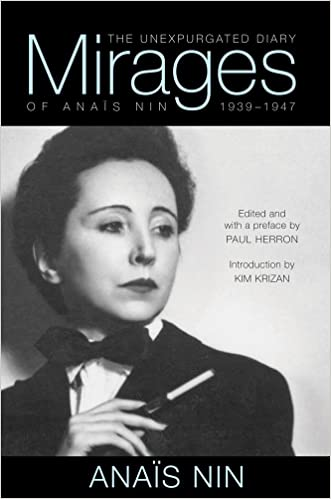 Mirages: The Unexpurgated Diary of Anaïs Nin, 1939?1947