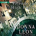 Friends in High Places: A Commissario Guido Brunetti Mystery, Book 9 Audiobook by Donna Leon Narrated by David Colacci