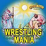 Wrestling Mania | Sandhya Rao