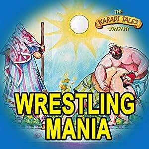 Wrestling Mania Audiobook