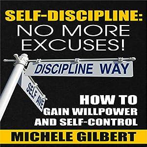 Self Discipline: No More Excuses! Audiobook