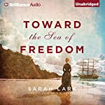 Toward the Sea of Freedom | Sarah Lark,D. W. Lovett - translator