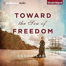 Toward the Sea of Freedom Audiobook by Sarah Lark, D. W. Lovett - translator Narrated by Anne Flosnik